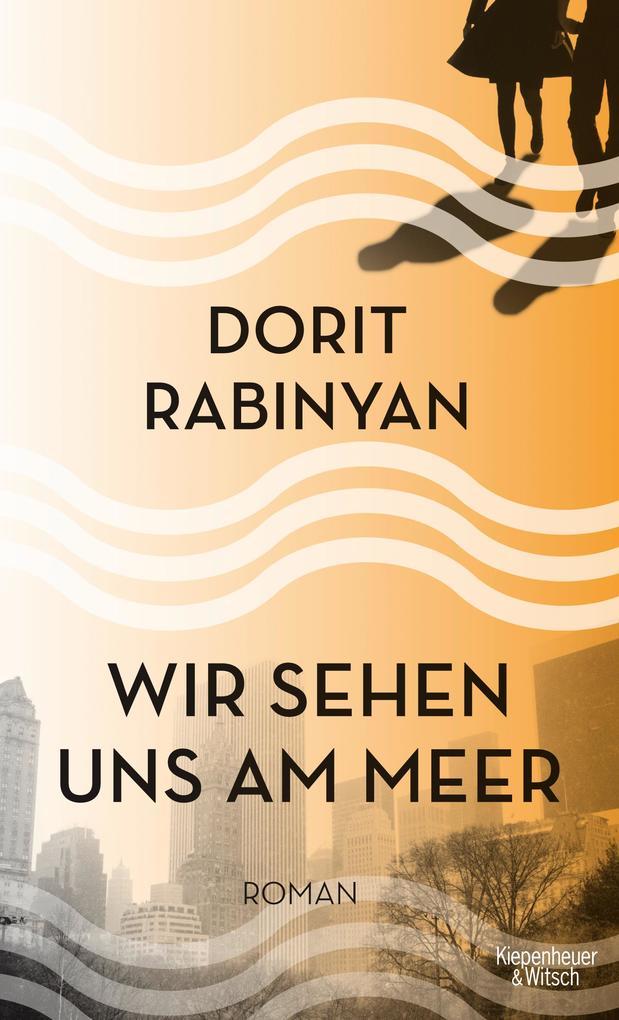 Wir sehen uns am Meer als Buch von Dorit Rabinyan