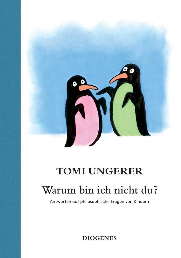Warum bin ich nicht du? als Buch von Tomi Ungerer