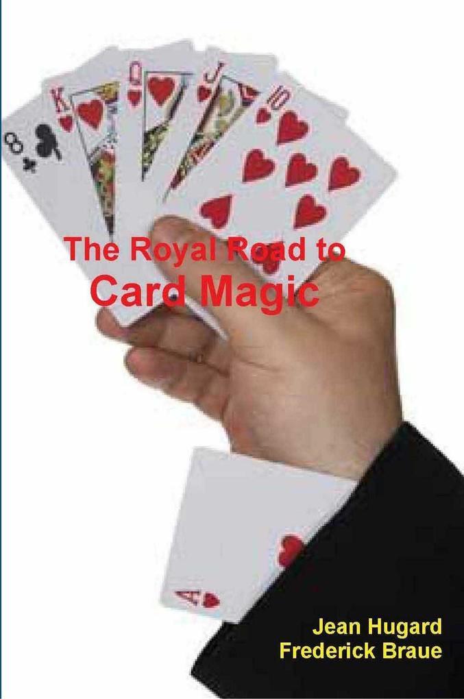 The Royal Road to Card Magic als Buch von Jean Hugard, Frederick Braue
