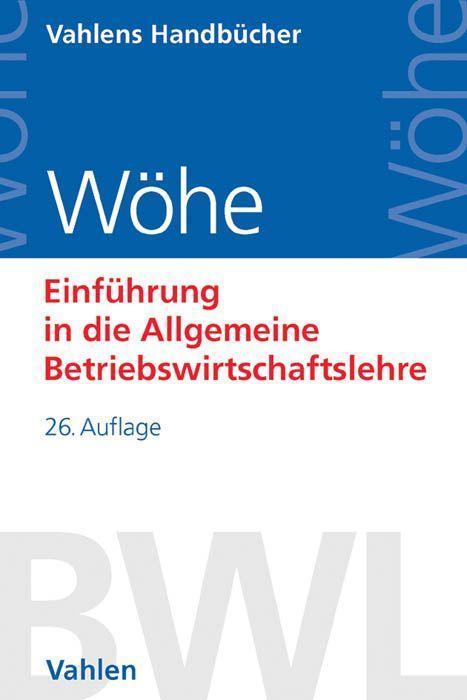 Einführung in die Allgemeine Betriebswirtschaftslehre als Buch von Günter Wöhe, Ulrich Döring, Gerrit Brösel
