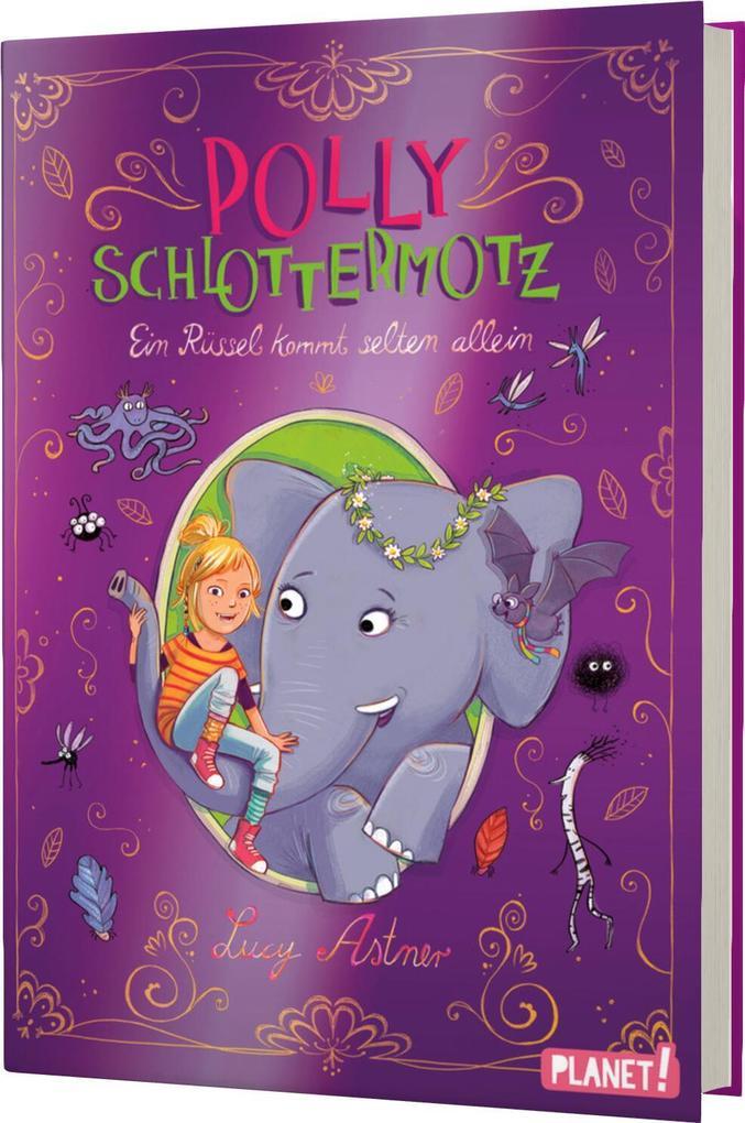 Polly Schlottermotz 02: Ein Rüssel kommt selten allein als Buch von Lucy Astner