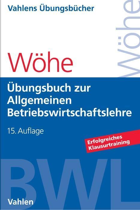 Übungsbuch zur Einführung in die Allgemeine Betriebswirtschaftslehre als Buch von Günter Wöhe, Ulrich Döring, Gerrit Brö