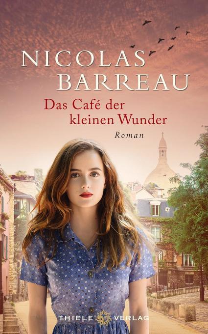 Das Café der kleinen Wunder als Buch von Nicolas Barreau