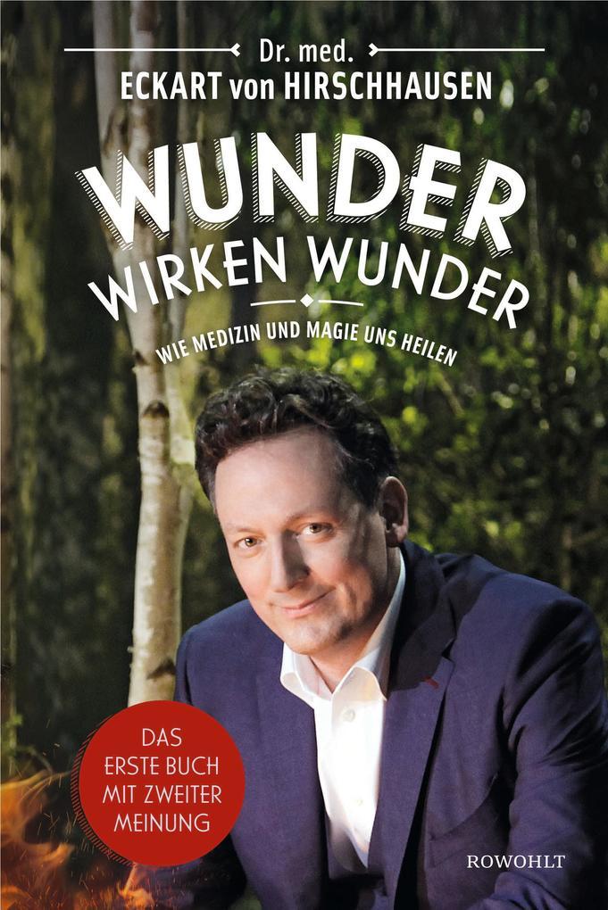 Wunder wirken Wunder als Buch von Eckart von Hirschhausen
