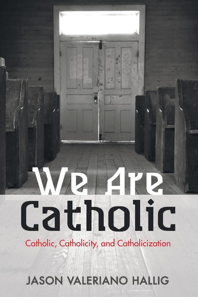 We Are Catholic als Taschenbuch von Jason Valer...