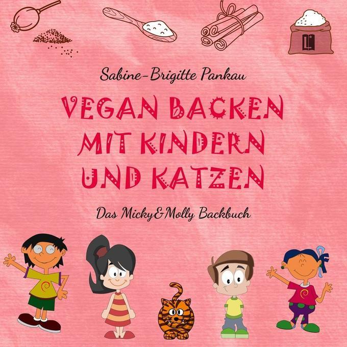 Vegan backen mit Kindern und Katzen als Buch vo...
