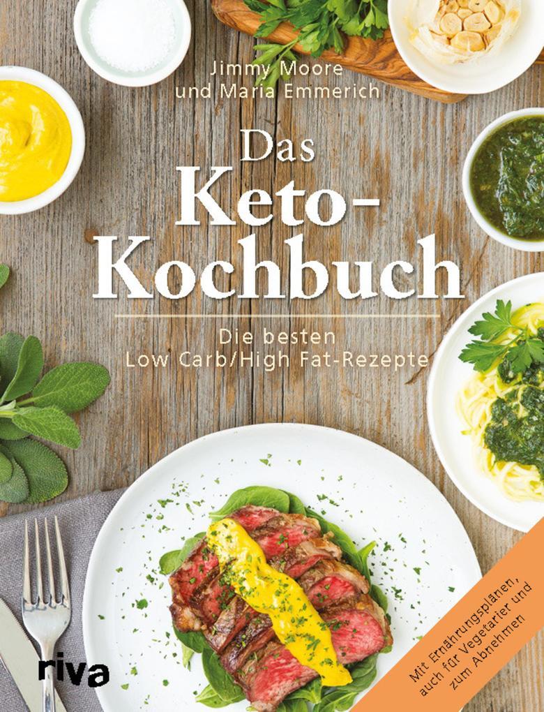 Das Keto-Kochbuch als Buch von Maria Emmerich, Jimmy Moore
