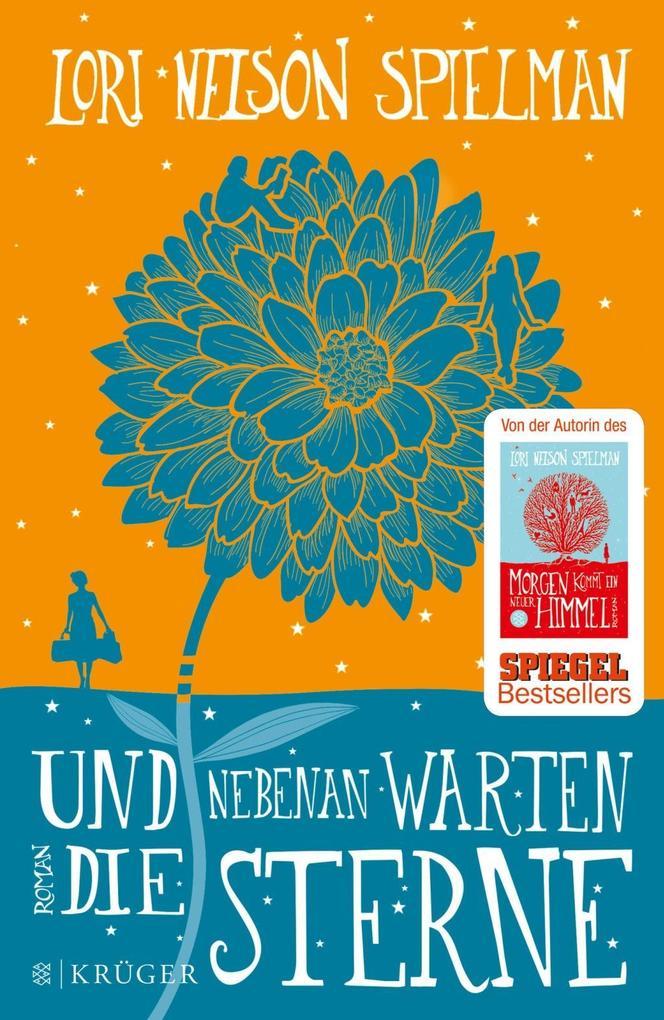 Und nebenan warten die Sterne als Buch von Lori Nelson Spielman