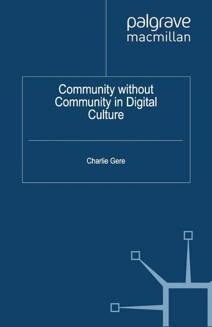 Community without Community in Digital Culture ...