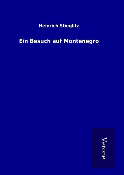 Ein Besuch auf Montenegro als Buch von Heinrich...