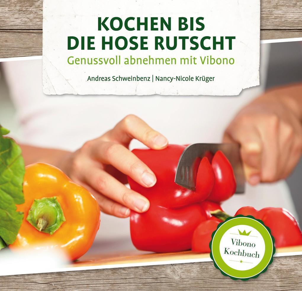 Kochen bis die Hose rutscht als Buch von Andreas Schweinbenz, Krüger Nancy-Nicole