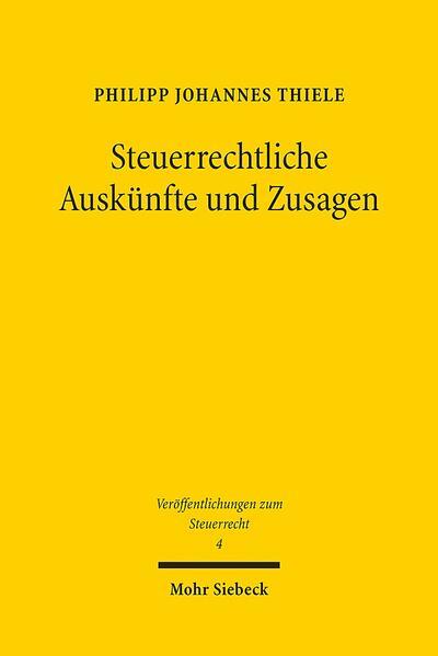 Steuerrechtliche Auskünfte und Zusagen als Buch...