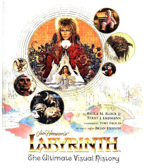 Labyrinth: The Ultimate Visual History als Buch von Paula M. Block, Terry J. Erdmann