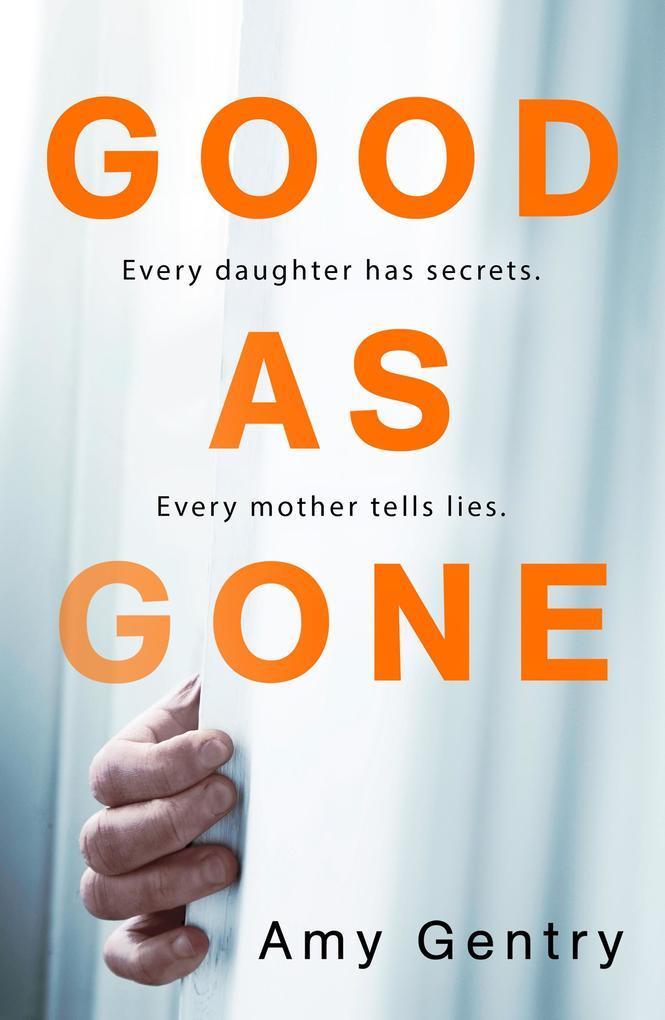 Good as Gone: A dark and gripping thriller with a shocking twist als eBook von Amy Gentry