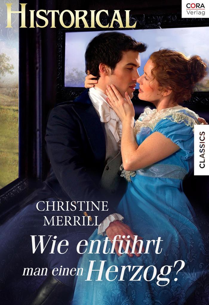 Wie entführt man einen Herzog als eBook von Christine Merrill