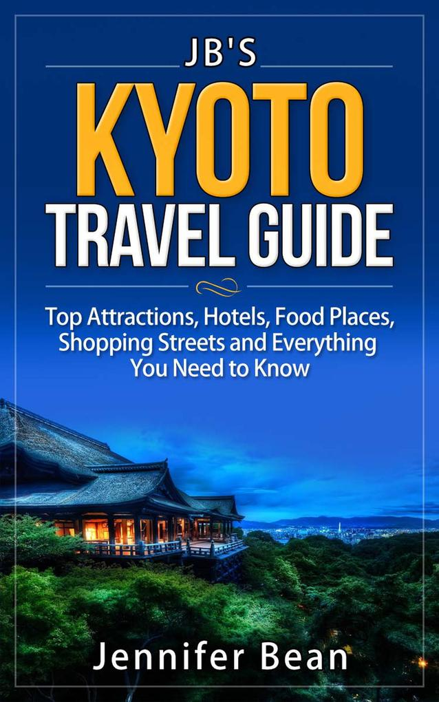 Kyoto Travel Guide: Top Attractions, Hotels, Fo...