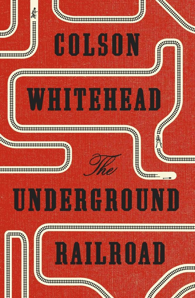 The Underground Railroad als eBook von Colson Whitehead