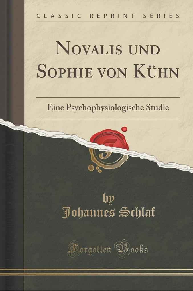 Novalis und Sophie von Kühn als Taschenbuch von Johannes Schlaf