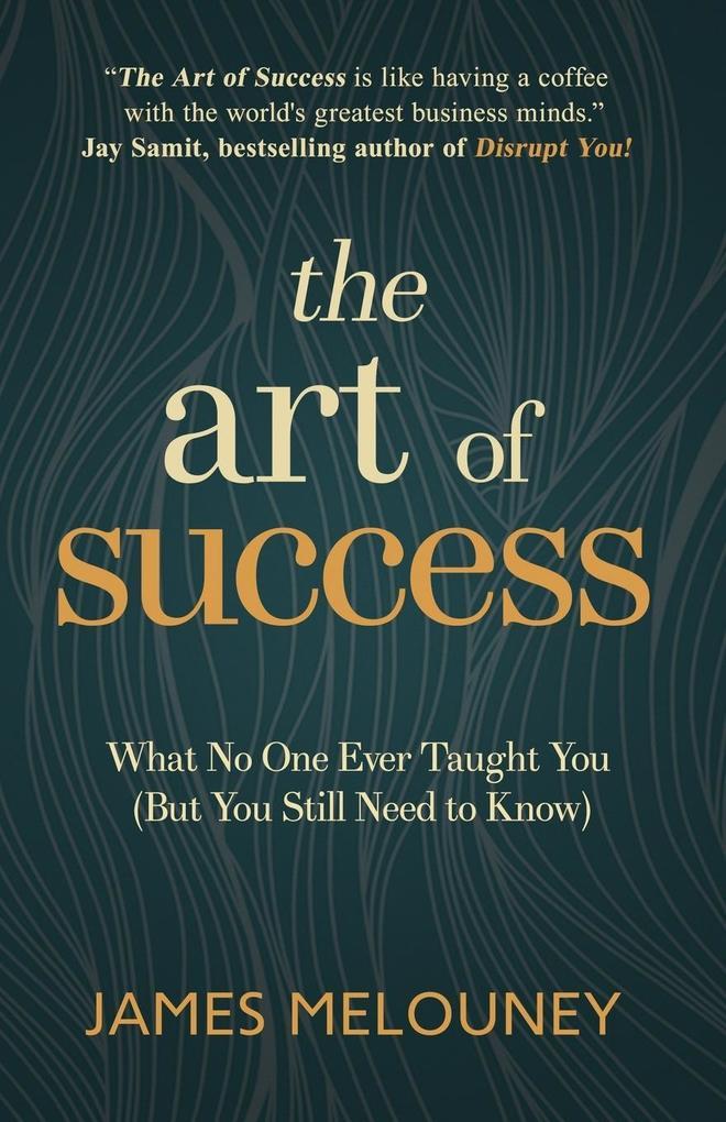 The Art of Success als Buch von James Melouney