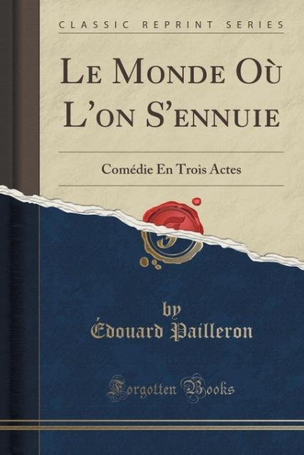 Le Monde Où L´on S´ennuie als Taschenbuch von É...