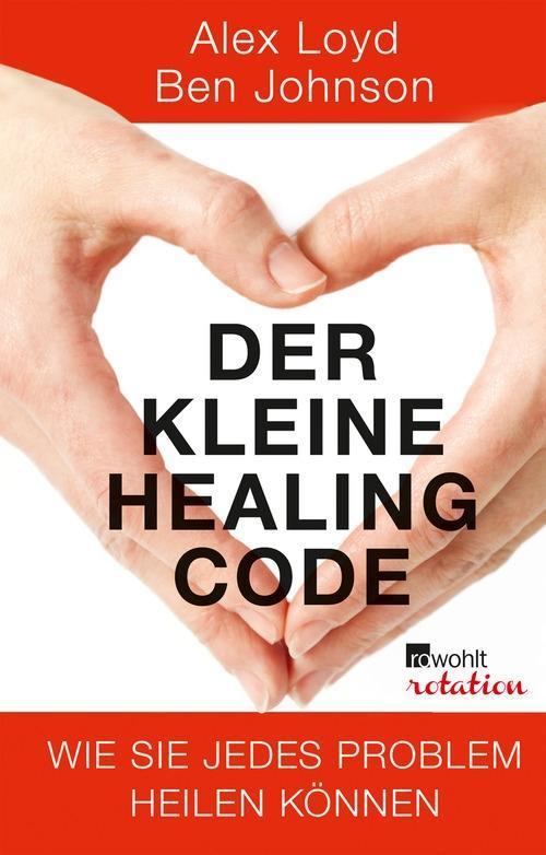 Der kleine Healing Code als eBook von Alex Loyd, Ben Johnson