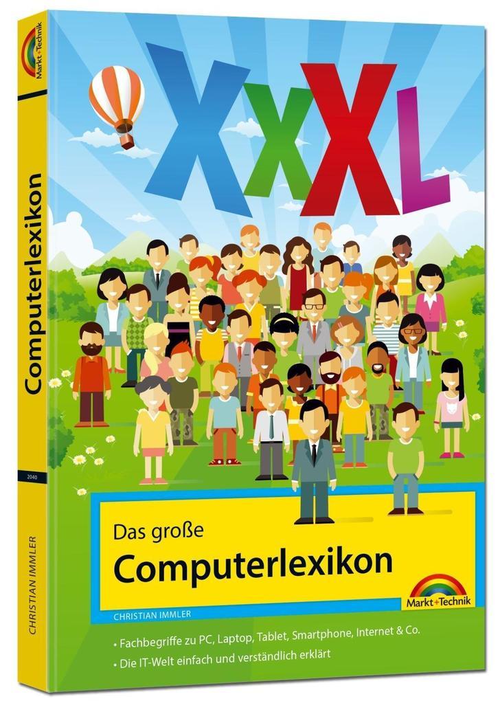 Das große Computerlexikon XXXL - über 688 Seiten mit Fachbegriffen und Erklärungen zu Computer, Internet, Smartphone, al