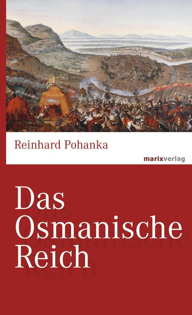 Das Osmanische Reich als eBook von Reinhard Pohanka