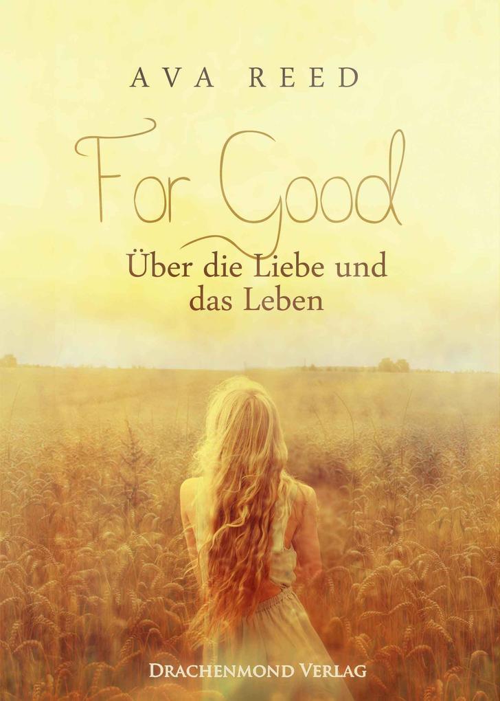 For Good - Über die Liebe und das Leben als eBook von Ava Reed