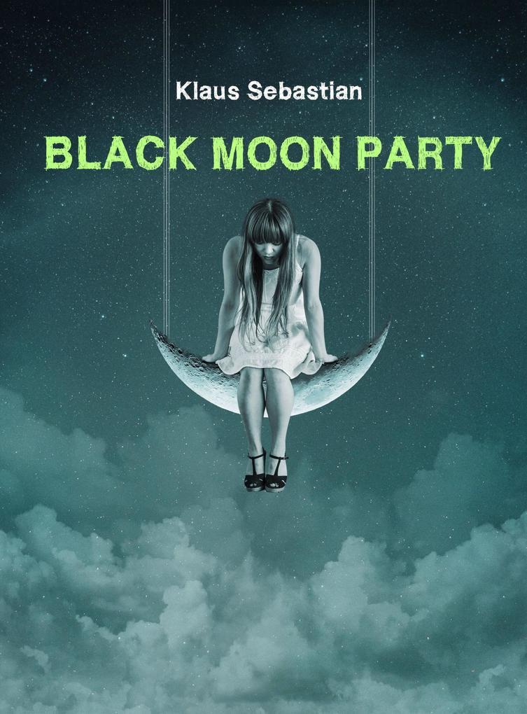 Black Moon Party als eBook von Klaus Sebastian