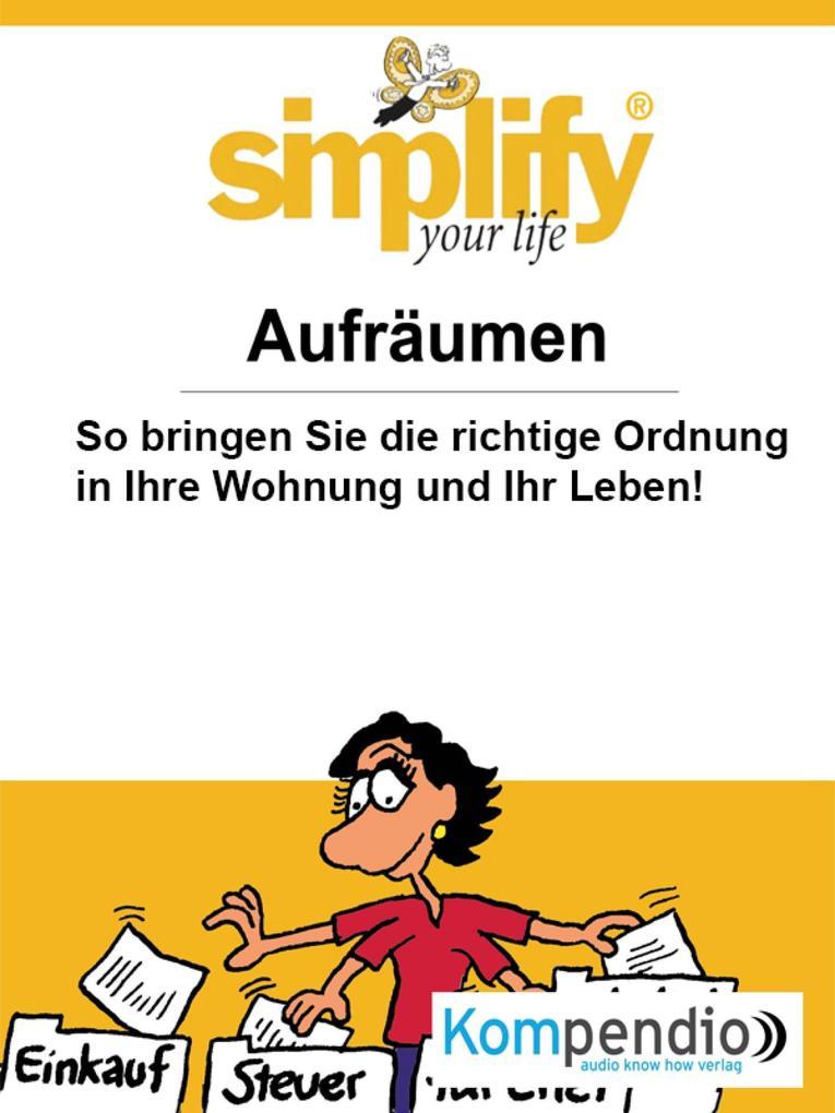 Simplify your life als eBook von Werner und Marion Küstenmacher