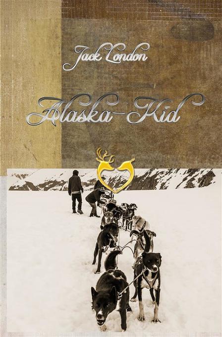 Alaska-Kid als eBook von Jack London