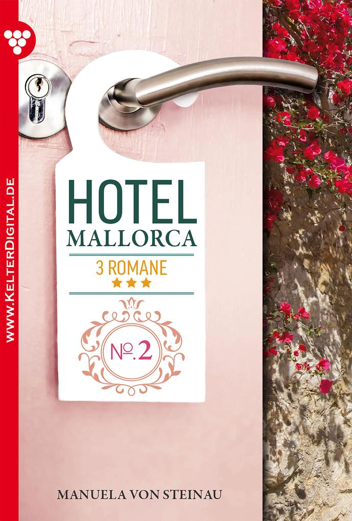 Hotel Mallorca 3 Romane 2 - Liebesroman als eBook von Manuela von Steinau