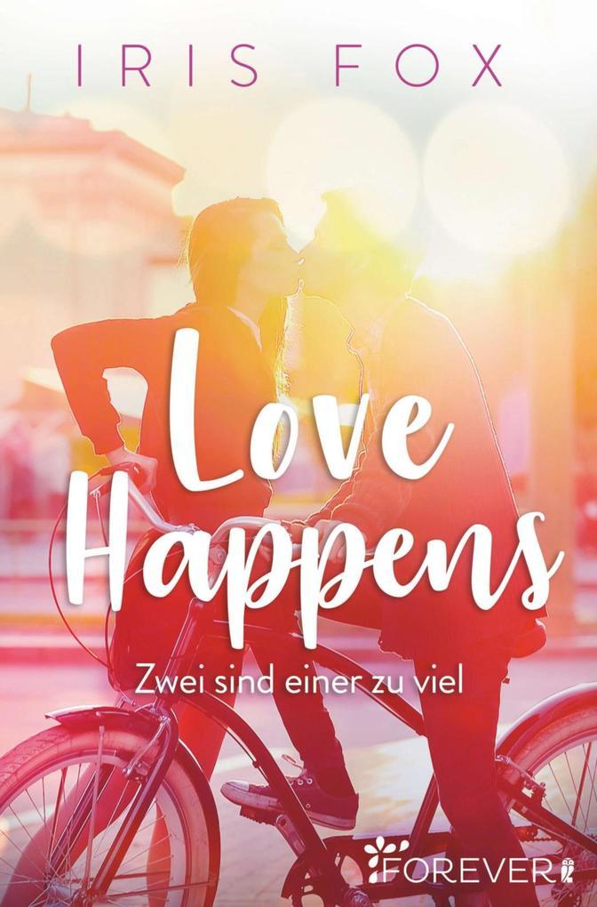 Love Happens - Zwei sind einer zu viel als eBook von Iris Fox
