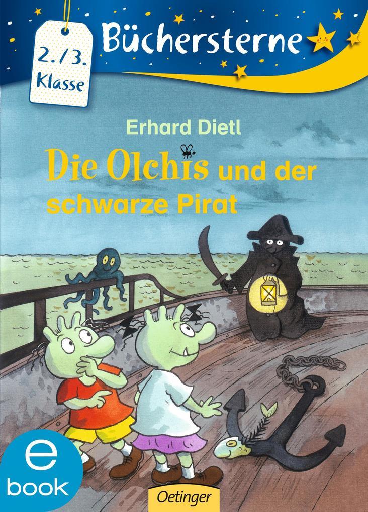 Die Olchis und der schwarze Pirat als eBook von Erhard Dietl