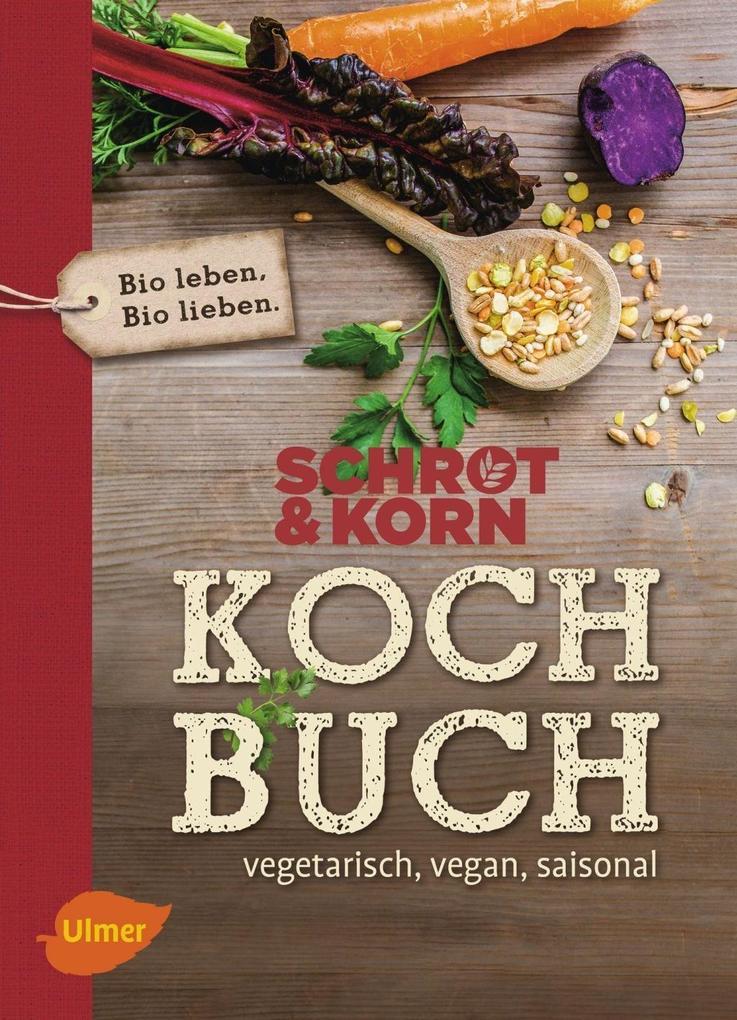 Schrot&Korn Kochbuch als eBook von Schrot & Korn