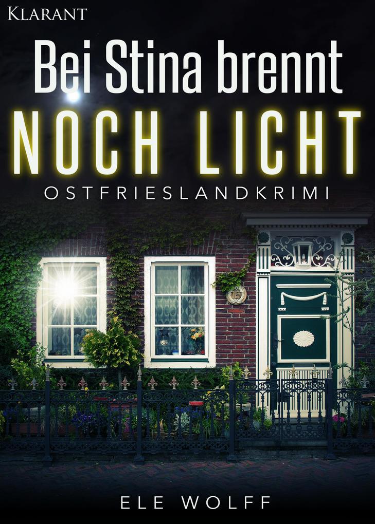 Bei Stina brennt noch Licht - Ostfrieslandkrimi als eBook von Ele Wolff