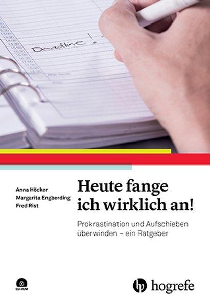 Heute fange ich wirklich an! als Buch von Anna Höcker, Margarita Engberding, Fred Rist