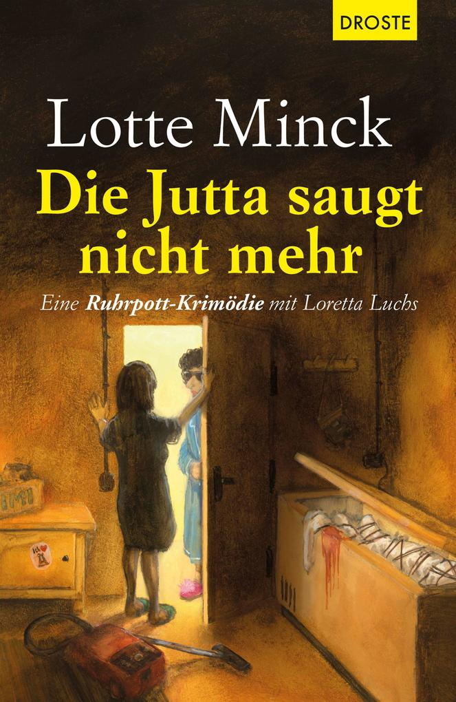 Die Jutta saugt nicht mehr als eBook von Lotte Minck
