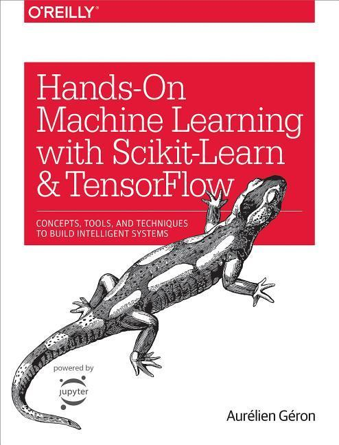 Hands-On Machine Learning with Scikit-Learn and TensorFlow als Buch von Aurélien Géron