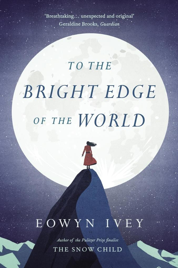To the Bright Edge of the World als eBook von Eowyn Ivey