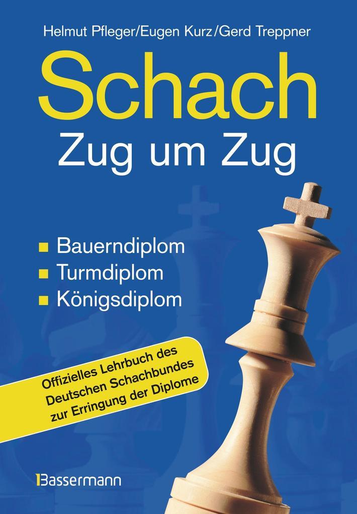 Schach Zug um Zug als Buch von Helmut Pfleger, Eugen Kurz, Gerd Treppner