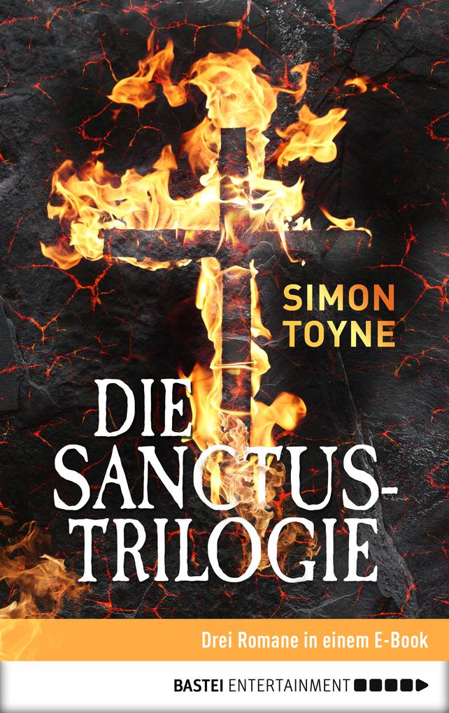 Die Sanctus-Trilogie als eBook von Simon Toyne