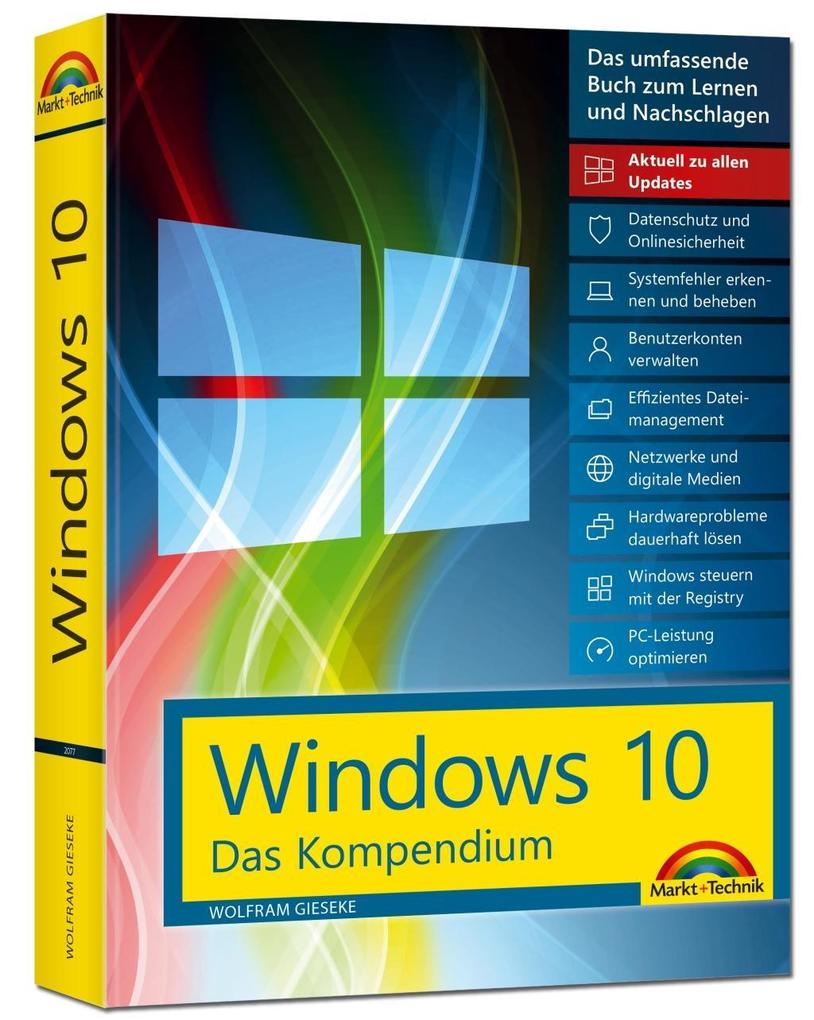 Windows 10 - Das Kompendium - inkl. Anniversary Update - Ein umfassender Ratgeber für erfahrene Anwender. Komplett in Fa
