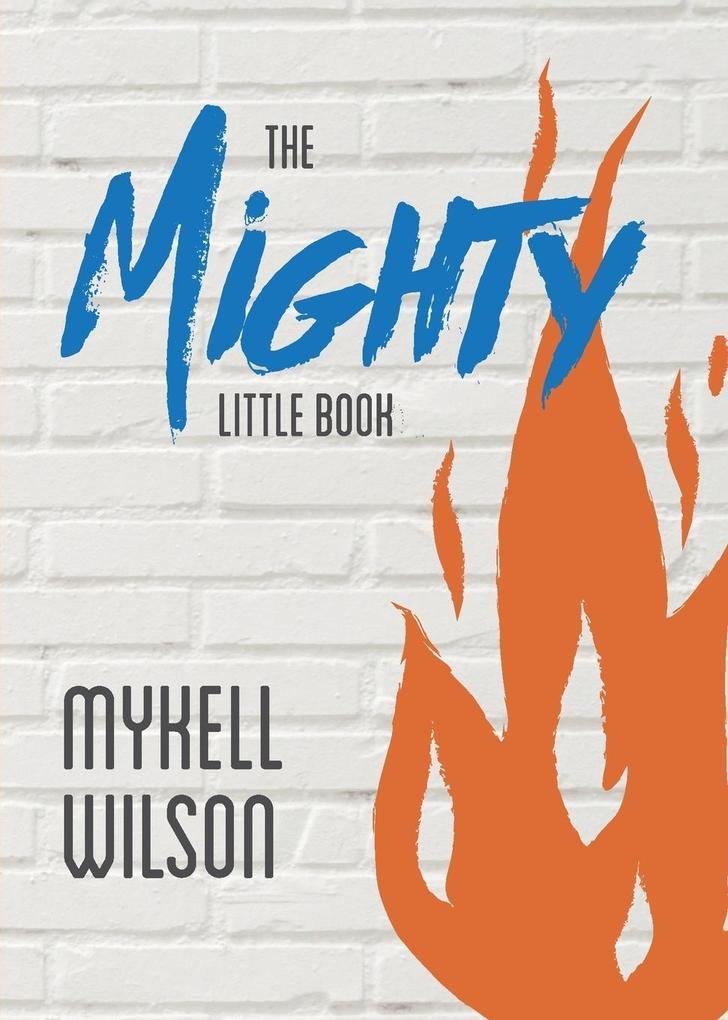 The Mighty Little Book als Buch von Mykell Wilson
