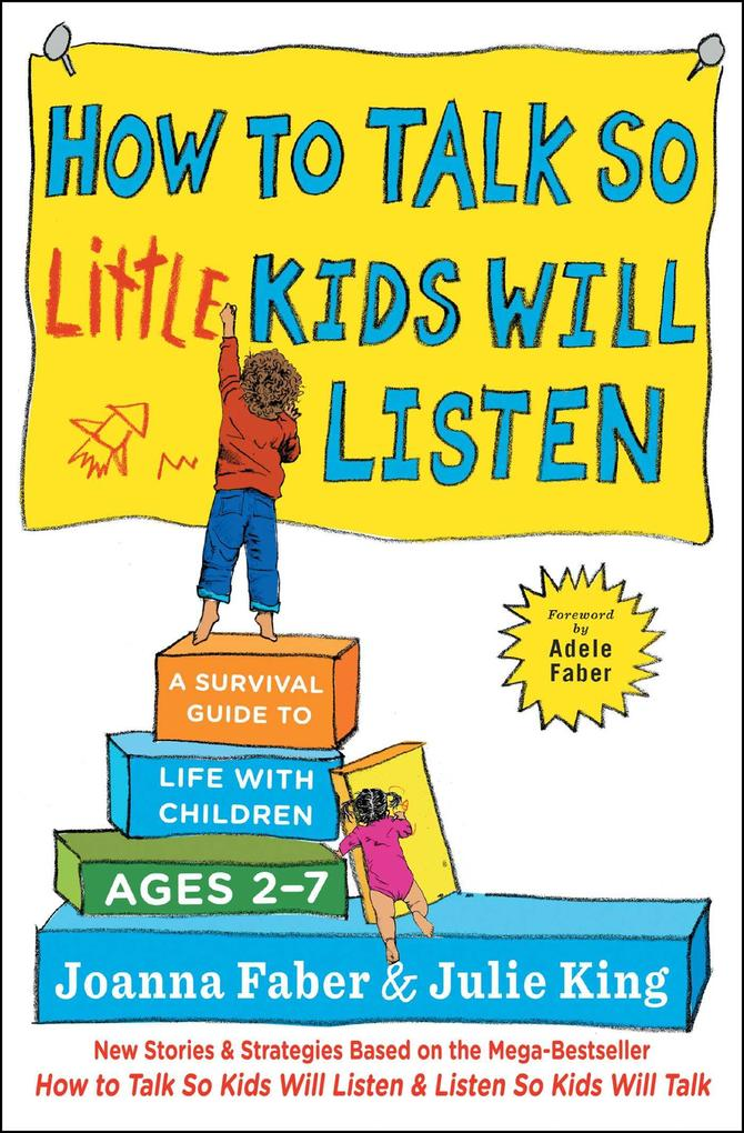 How to Talk so Little Kids Will Listen als eBook von Joanna Faber, Julie King