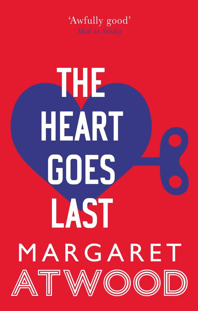 The Heart Goes Last als eBook von Margaret Atwood
