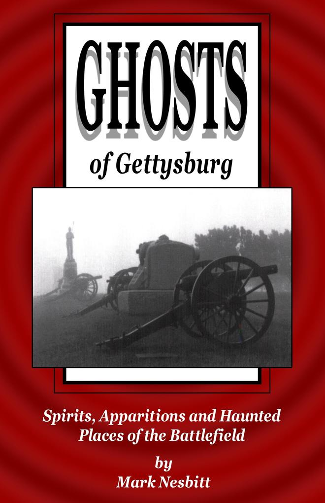 Ghosts of Gettysburg: Spirits, Apparitions and ...