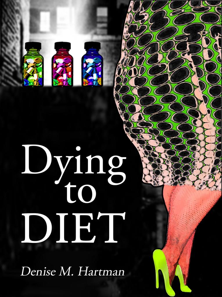 Dying to Diet als eBook von Denise M. Hartman