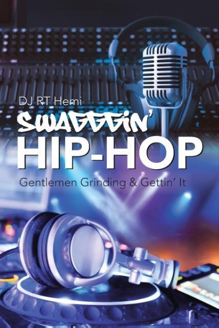 Swagggin´ Hip-Hop als Taschenbuch von DJ RT Hemi