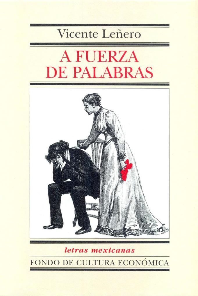 A fuerza de palabras als eBook von Vicente Leñero